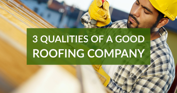 Roof company | 3 Qualities of a Good Roofing Company | Herbert Roofing